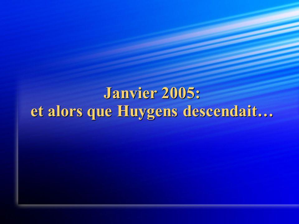 Janvier 2005: et alors que Huygens descendait…