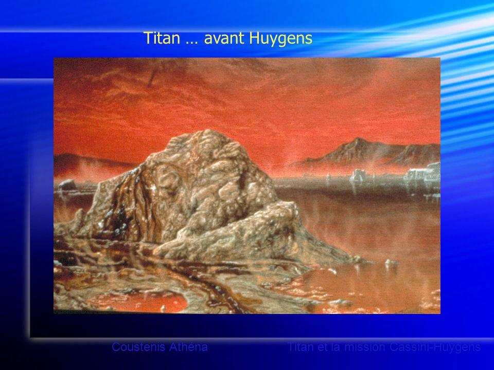 Titan … avant Huygens Coustenis Athéna Titan et la mission Cassini-Huygens