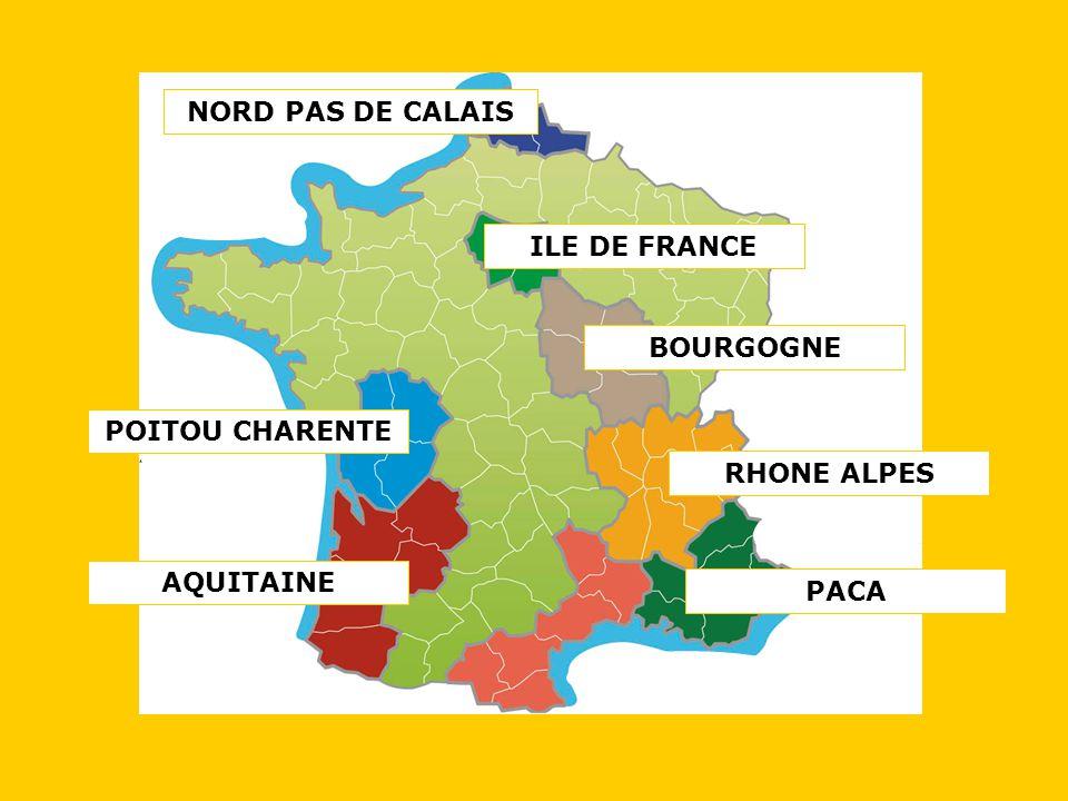 ILE DE FRANCE AQUITAINE NORD PAS DE CALAIS BOURGOGNE POITOU CHARENTE PACA RHONE ALPES