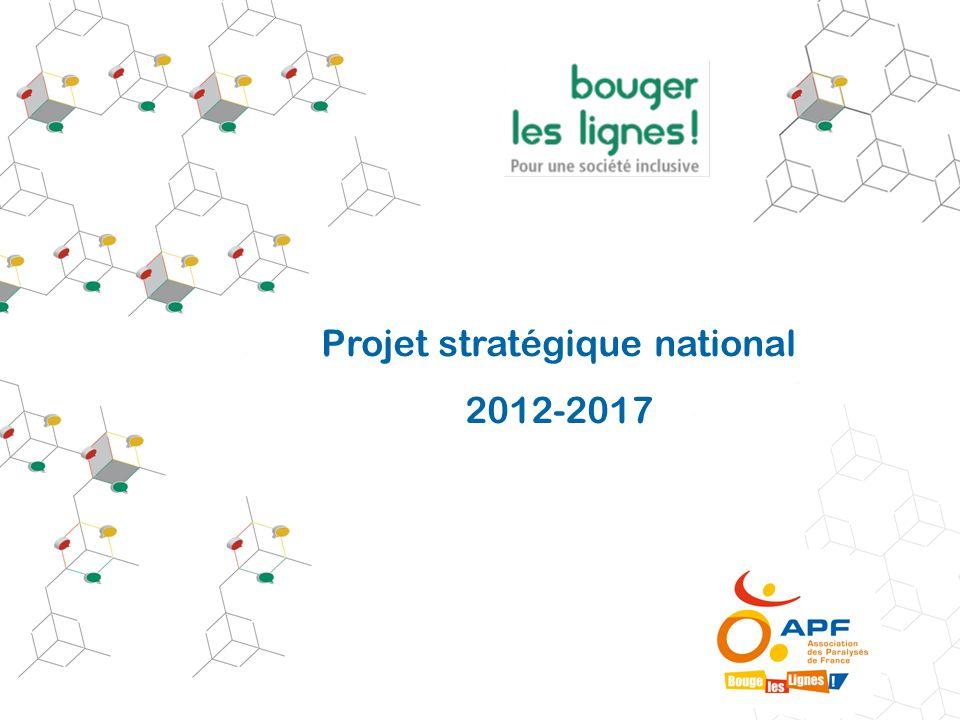Projet stratégique national APF 2012-2017 2 Le plan stratégique de l'APF pour faire «Bouger les lignes !» Plan d'action pour mettre en œuvre le projet associatif Bouger les lignes .