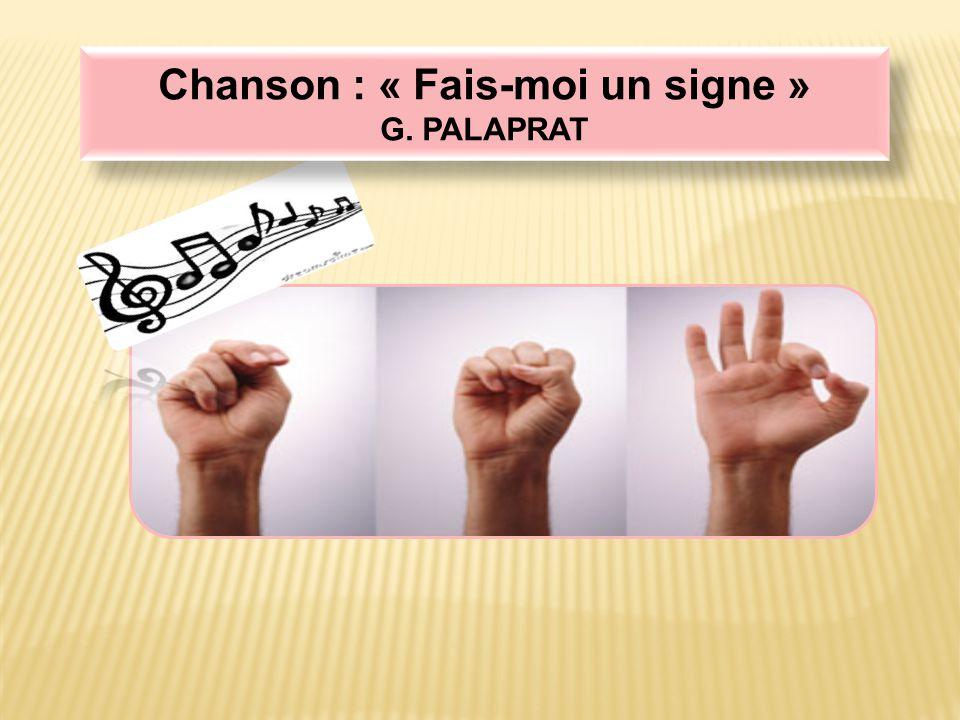 Chanson : « Fais-moi un signe » G. PALAPRAT Chanson : « Fais-moi un signe » G. PALAPRAT