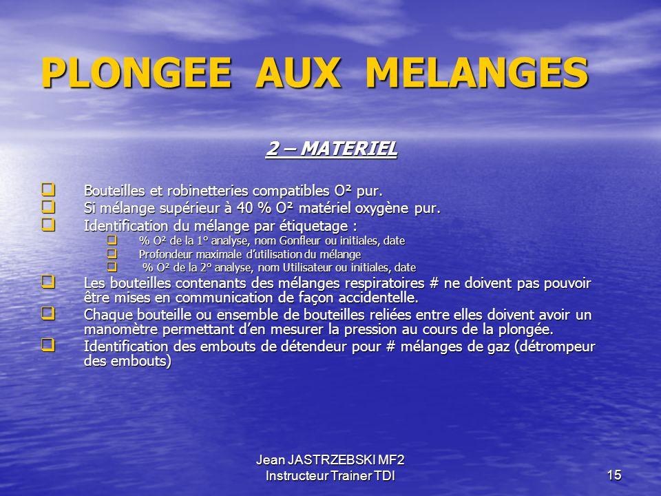 Jean JASTRZEBSKI MF2 Instructeur Trainer TDI14 PLONGEE AUX MELANGES TRIMIX (mélange Ternaire) PEN = Profondeur Equivalente Narcotique  Quel est le %