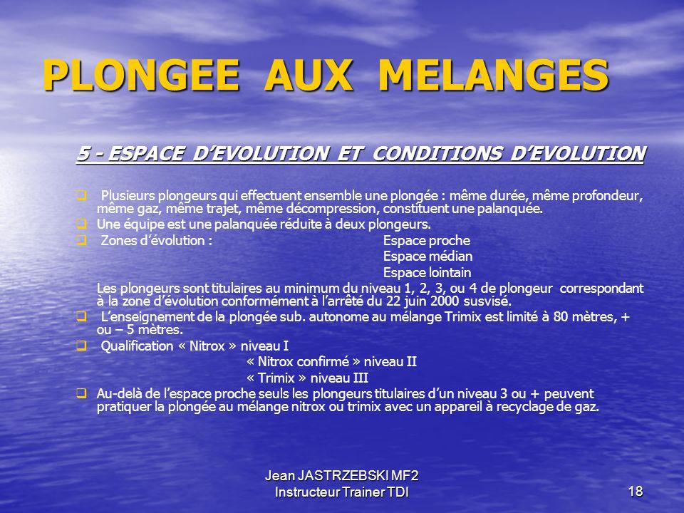 Jean JASTRZEBSKI MF2 Instructeur Trainer TDI17 PLONGEE AUX MELANGES 4 - PROCEDURES DE DECOMPRESSION La décompression d'une plongée aux mélanges peut ê