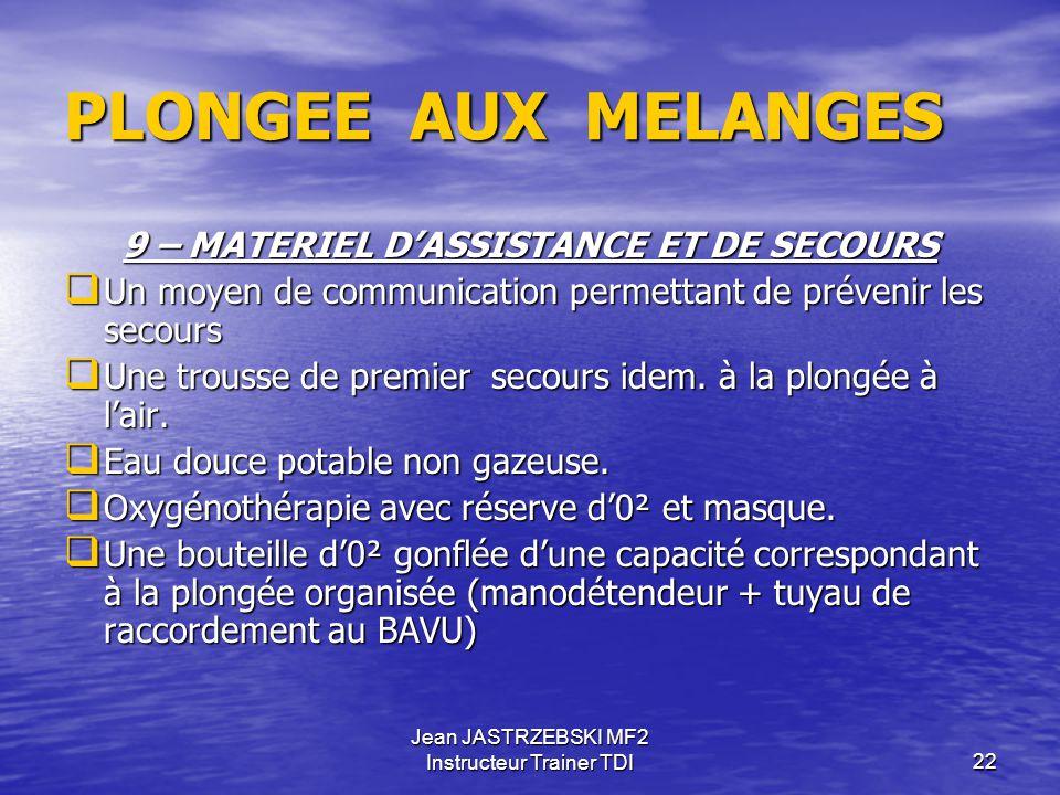 Jean JASTRZEBSKI MF2 Instructeur Trainer TDI21 PLONGEE AUX MELANGES 8 - EQUIPEMENT DES PLONGEURS   Prof. Sup. à 6 m : Tous les plongeurs sont équipé
