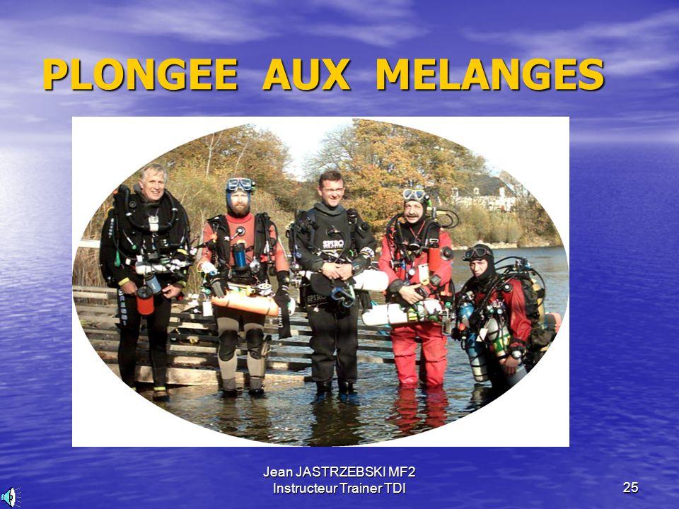Jean JASTRZEBSKI MF2 Instructeur Trainer TDI24 PLONGEE AUX MELANGES 9 – MATERIEL D'ASSISTANCE ET DE SECOURS (suite)  Complément de matériel pour la p