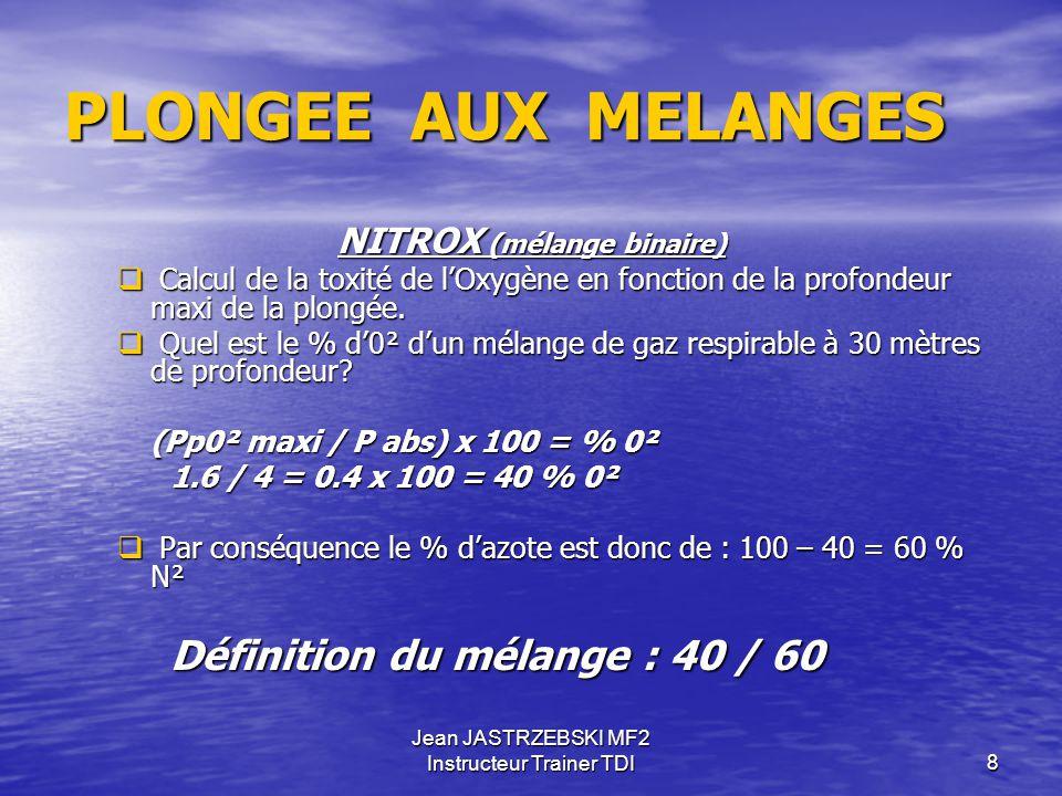 Jean JASTRZEBSKI MF2 Instructeur Trainer TDI8 PLONGEE AUX MELANGES NITROX (mélange binaire)  Calcul de la toxité de l'Oxygène en fonction de la profondeur maxi de la plongée.