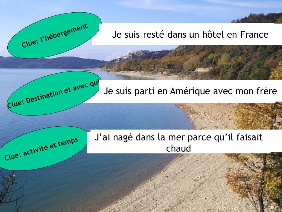 J N D L M P I F C EG: J S R D U H E F J S P E A A M F Clue: l'hébergement Clue: Destination et avec qui Je suis resté dans un hôtel en France Je suis