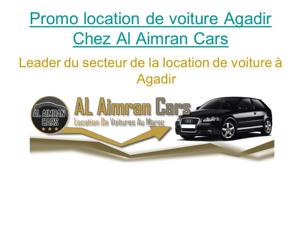 Promo location de voiture Agadir Chez Al Aimran Cars Leader du secteur de la location de voiture à Agadir