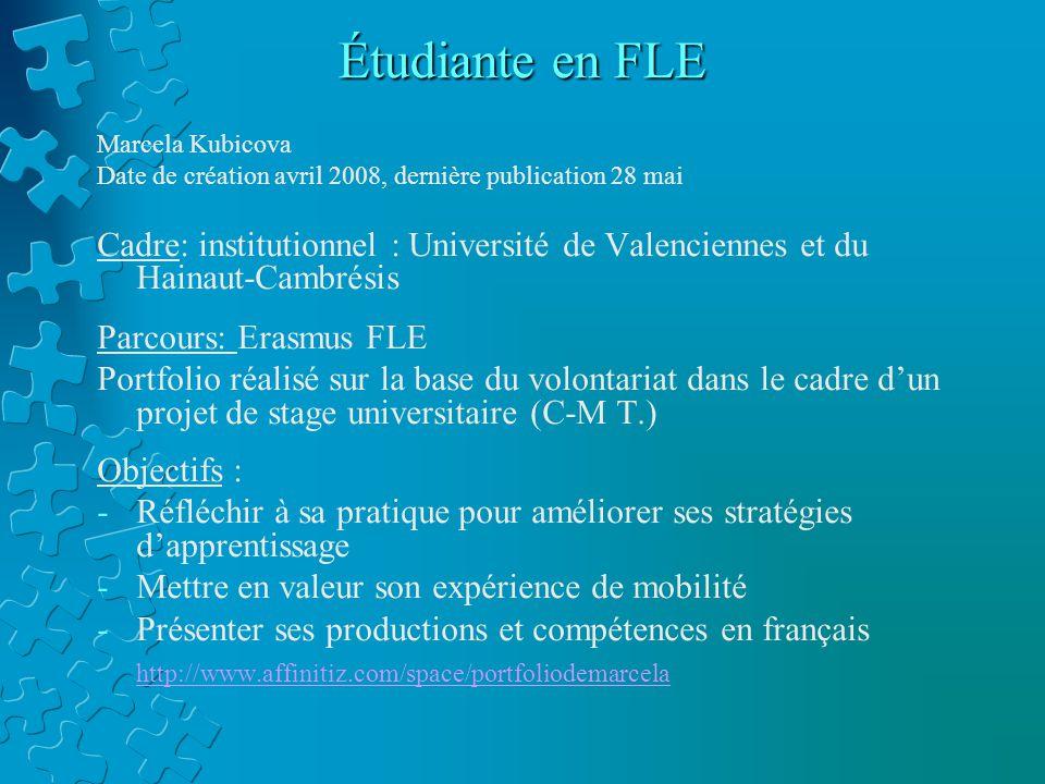 Étudiante en FLE Marcela Kubicova Date de création avril 2008, dernière publication 28 mai Cadre: institutionnel : Université de Valenciennes et du Ha