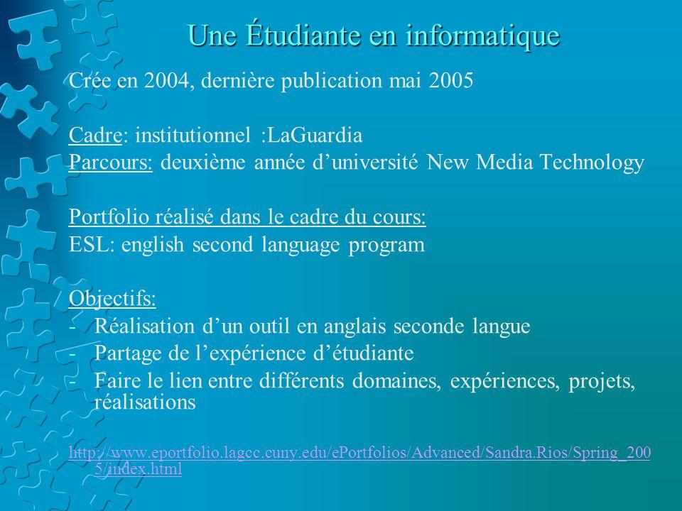 Une Étudiante en informatique Crée en 2004, dernière publication mai 2005 Cadre: institutionnel :LaGuardia Parcours: deuxième année d'université New M