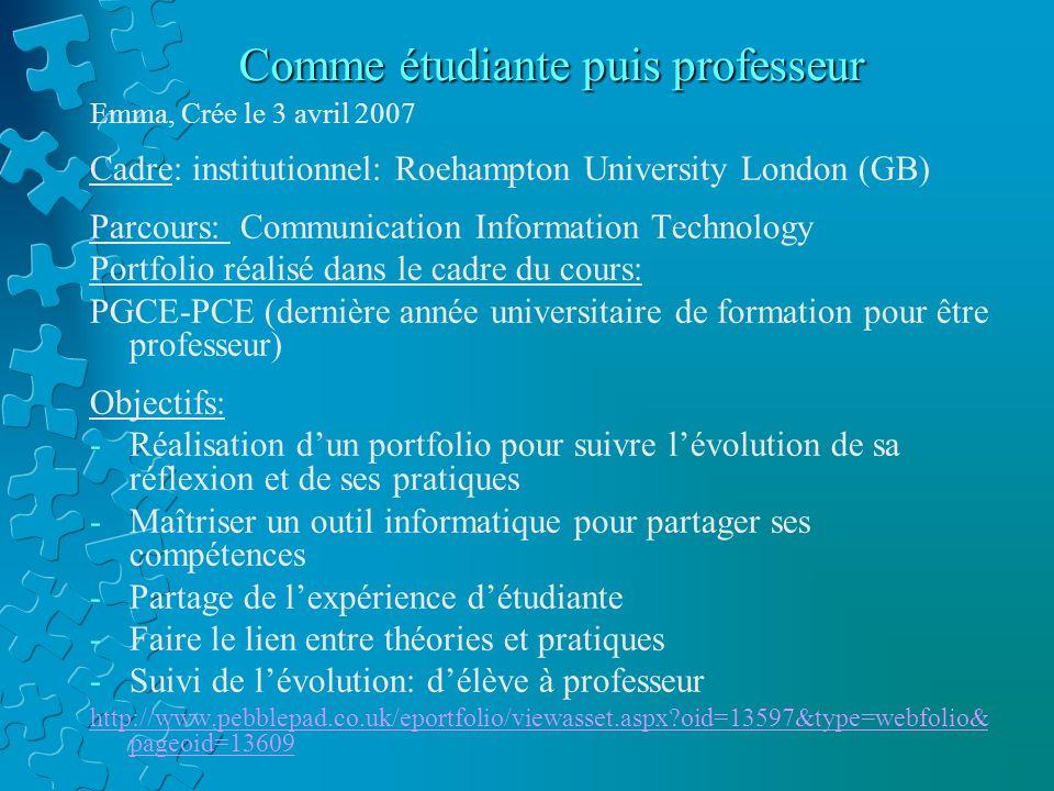 Comme étudiante puis professeur Emma, Crée le 3 avril 2007 Cadre: institutionnel: Roehampton University London (GB) Parcours: Communication Informatio