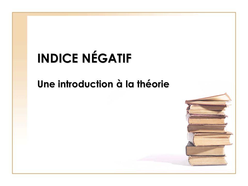 INDICE NÉGATIF Une introduction à la théorie