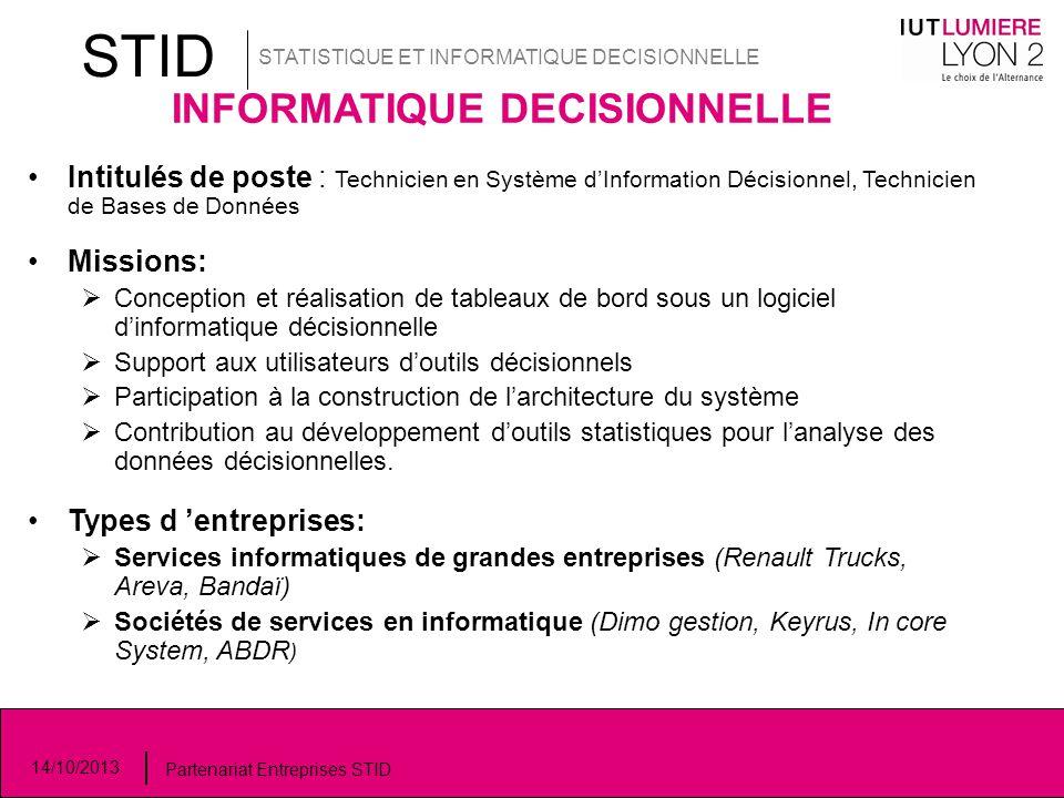STID STATISTIQUE ET INFORMATIQUE DECISIONNELLE 14/10/2013 Partenariat Entreprises STID INFORMATIQUE DECISIONNELLE Intitulés de poste : Technicien en S