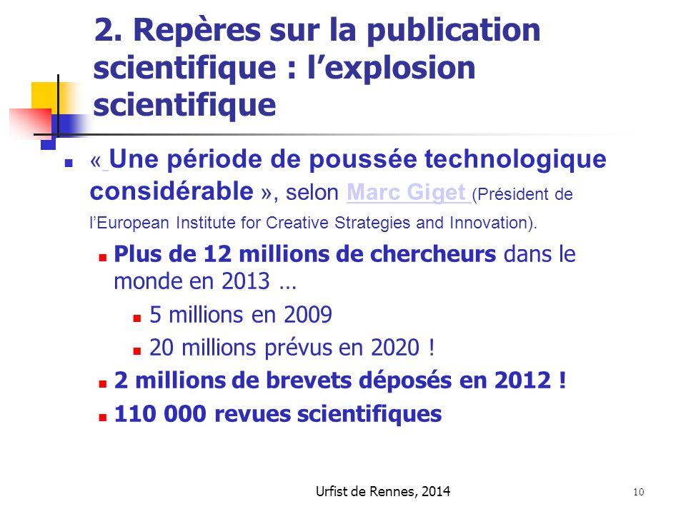 Urfist de Rennes, 2014 10 2. Repères sur la publication scientifique : l'explosion scientifique « Une période de poussée technologique considérable »,