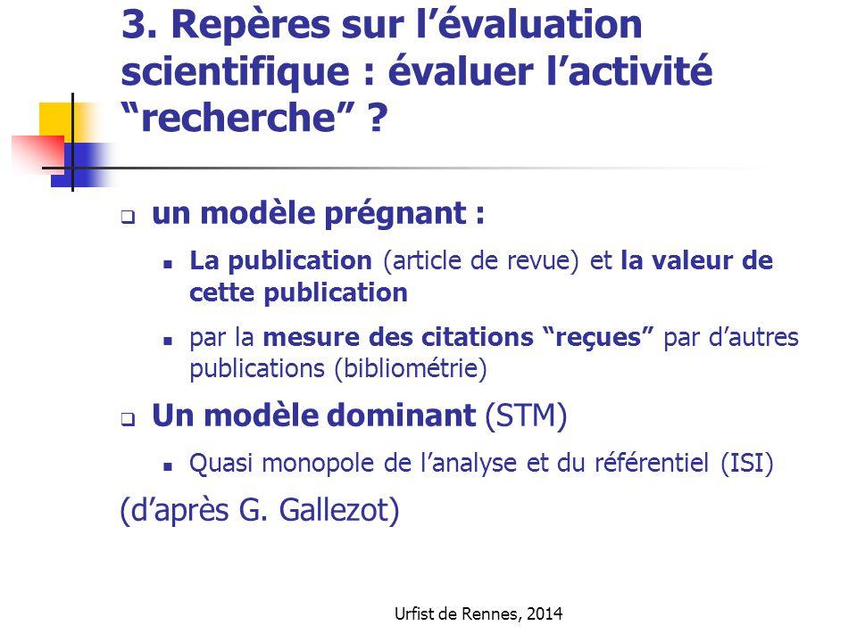 """Urfist de Rennes, 2014 3. Repères sur l'évaluation scientifique : évaluer l'activité """"recherche"""" ?  un modèle prégnant : La publication (article de r"""
