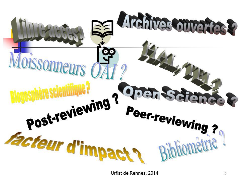 Urfist de Rennes, 2014 54 5/ Publier, diffuser ses travaux L'enjeu de la visibilité Déposer un texte dans une archive ouverte Publier dans une revue en libre accès Déposer sa thèse sur un serveur