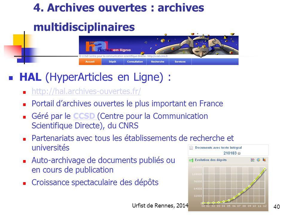 40 4. Archives ouvertes : archives multidisciplinaires HAL (HyperArticles en Ligne) : http://hal.archives-ouvertes.fr/ Portail d'archives ouvertes le