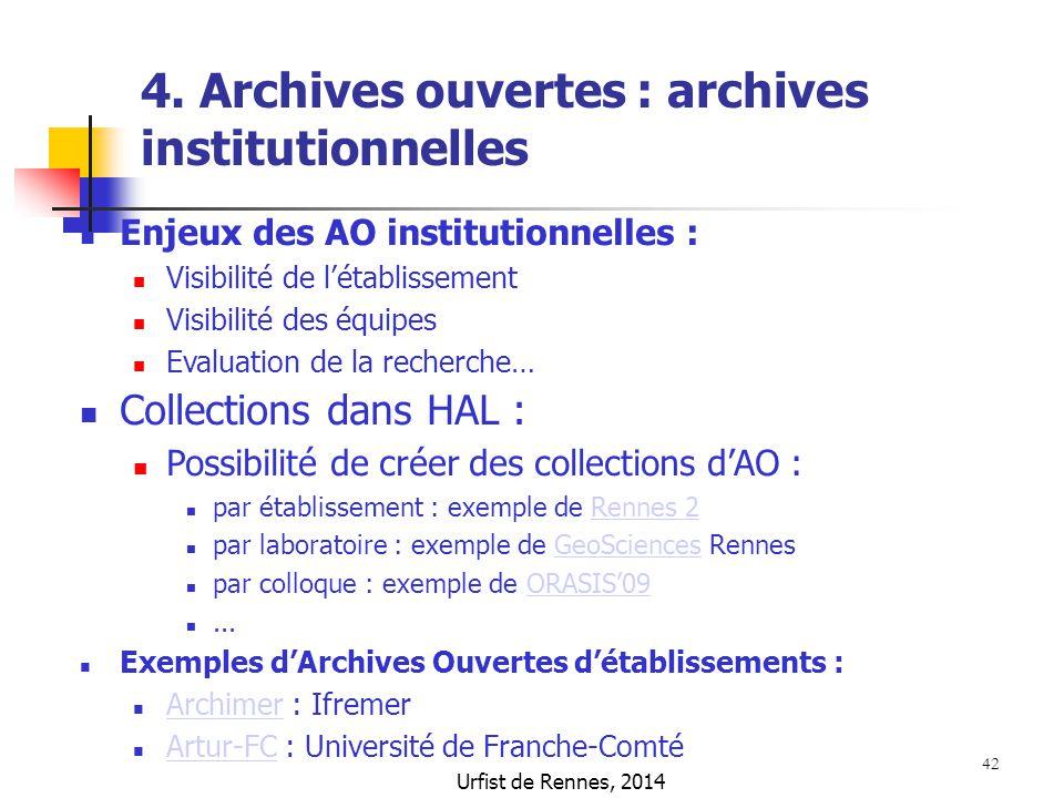 42 Enjeux des AO institutionnelles : Visibilité de l'établissement Visibilité des équipes Evaluation de la recherche… Collections dans HAL : Possibili