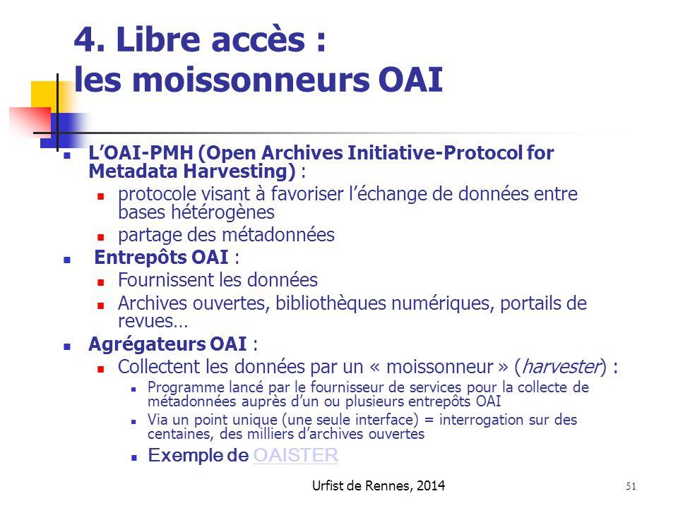 Urfist de Rennes, 2014 51 4. Libre accès : les moissonneurs OAI L'OAI-PMH (Open Archives Initiative-Protocol for Metadata Harvesting) : protocole visa