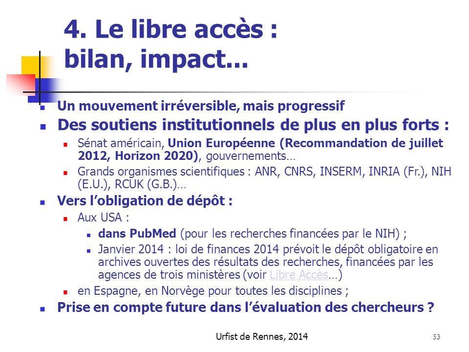 Urfist de Rennes, 2014 53 4. Le libre accès : bilan, impact... Un mouvement irréversible, mais progressif Des soutiens institutionnels de plus en plus