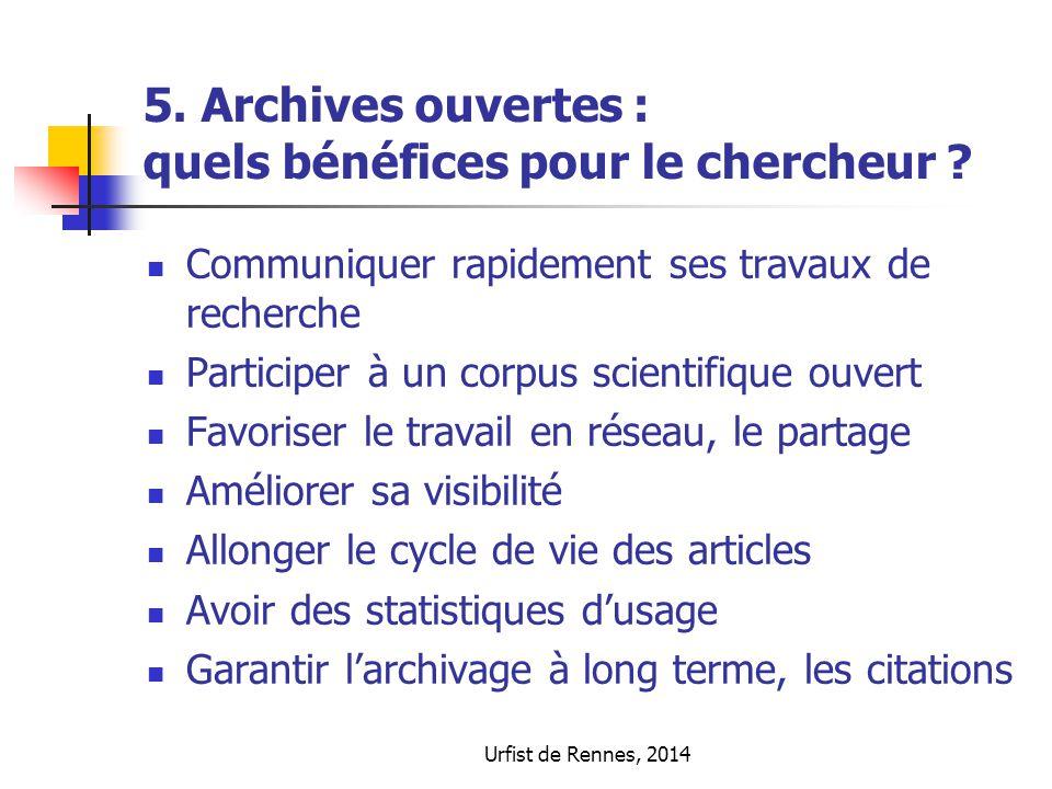 Urfist de Rennes, 2014 5. Archives ouvertes : quels bénéfices pour le chercheur ? Communiquer rapidement ses travaux de recherche Participer à un corp