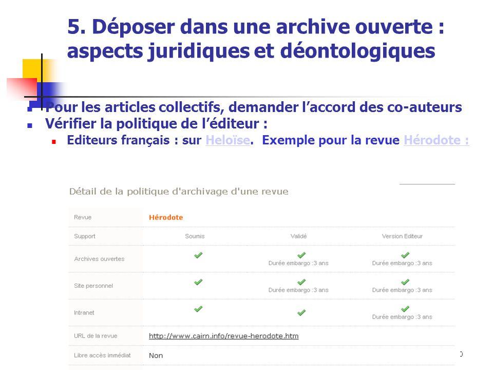 URFIST de Rennes, 2014 60 5. Déposer dans une archive ouverte : aspects juridiques et déontologiques Pour les articles collectifs, demander l'accord d