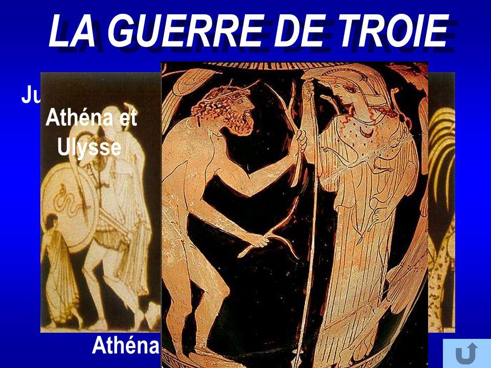 LA GUERRE DE TROIE Jugement de Pâris Athéna sur le champ de bataille Athéna et Ulysse