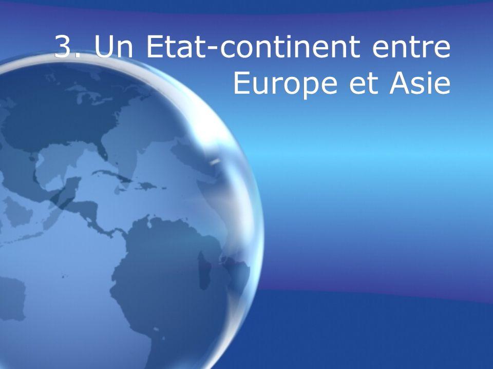 3. Un Etat-continent entre Europe et Asie
