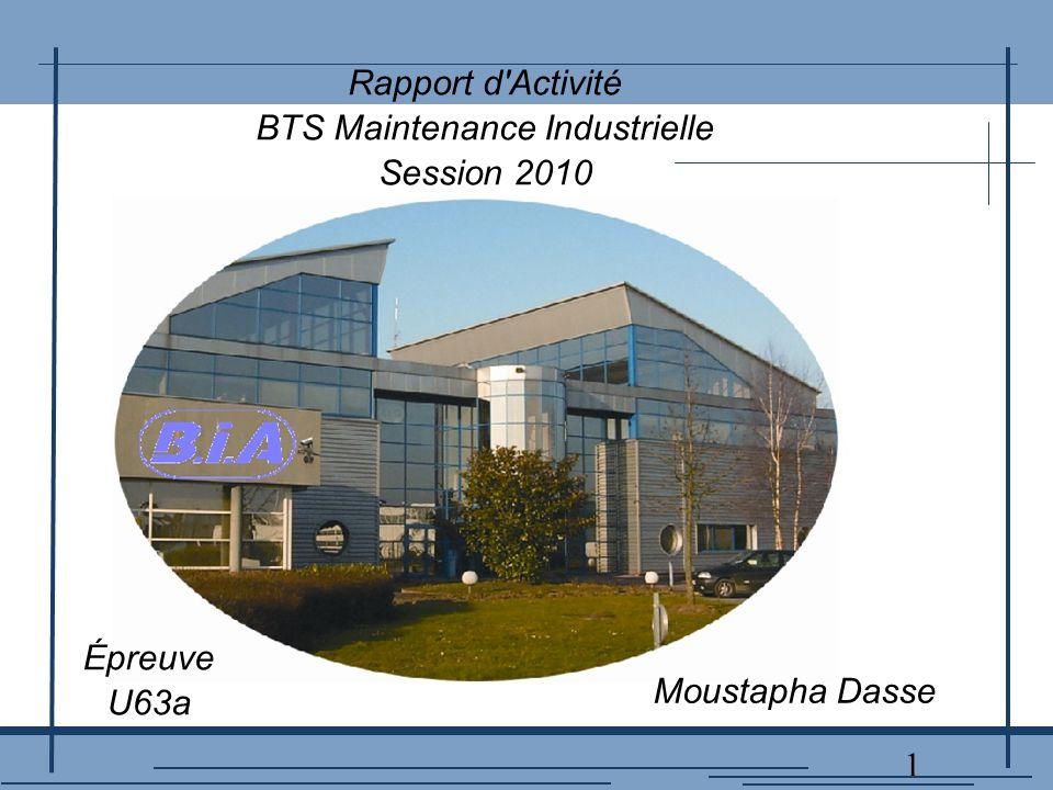 1 Rapport d Activité BTS Maintenance Industrielle Session 2010 Moustapha Dasse Épreuve U63a