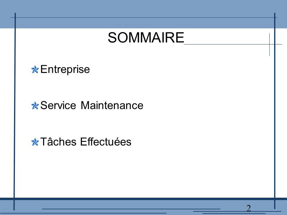 2 SOMMAIRE Entreprise Service Maintenance Tâches Effectuées