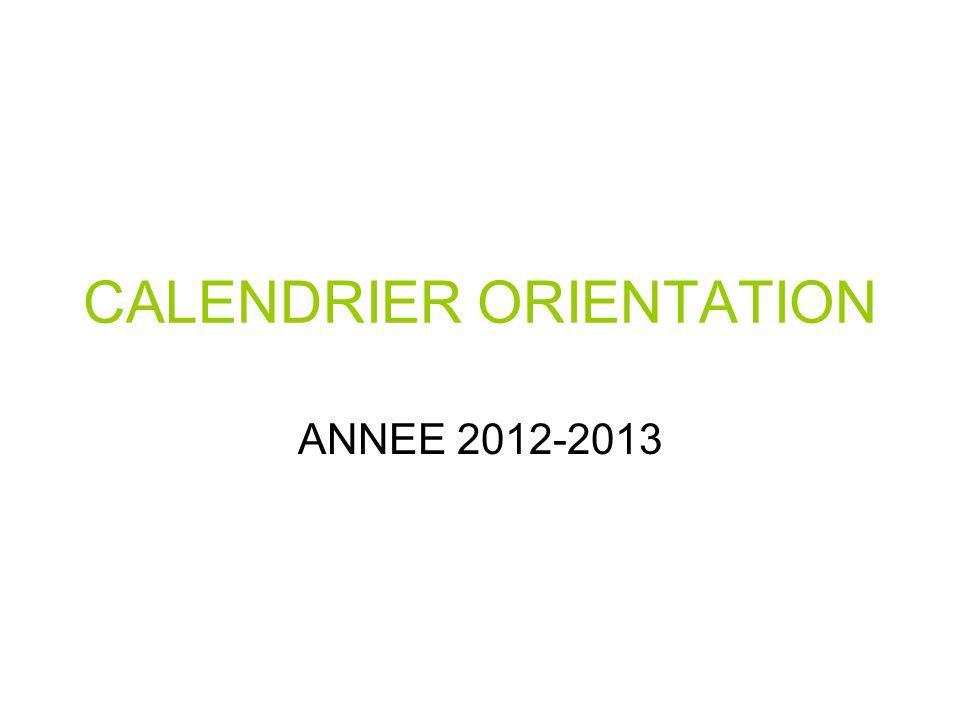 CALENDRIER ORIENTATION ANNEE 2012-2013