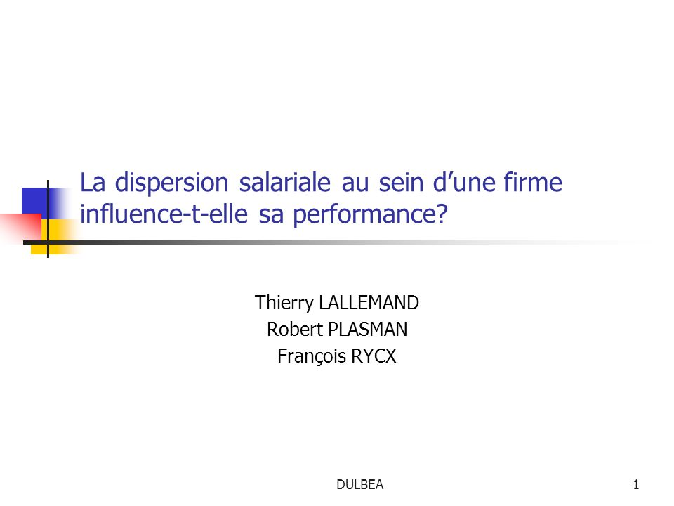 DULBEA1 La dispersion salariale au sein d'une firme influence-t-elle sa performance.