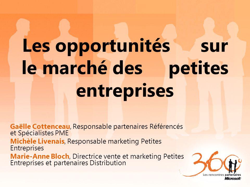 Les opportunités sur le marché des petites entreprises Gaëlle Cottenceau, Responsable partenaires Référencés et Spécialistes PME Michèle Livenais, Res