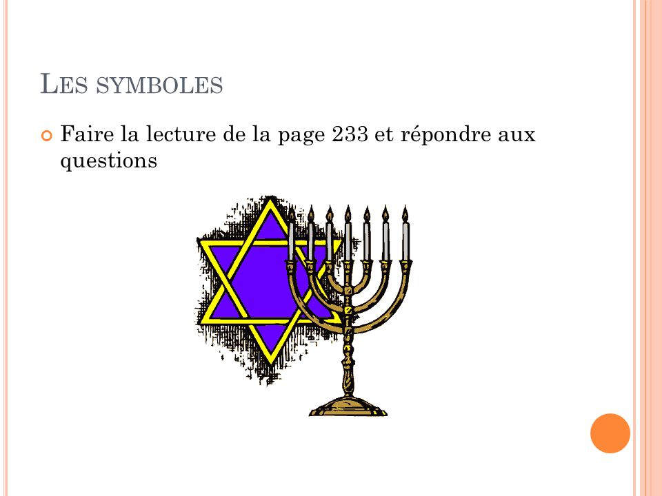 L ES SYMBOLES Faire la lecture de la page 233 et répondre aux questions
