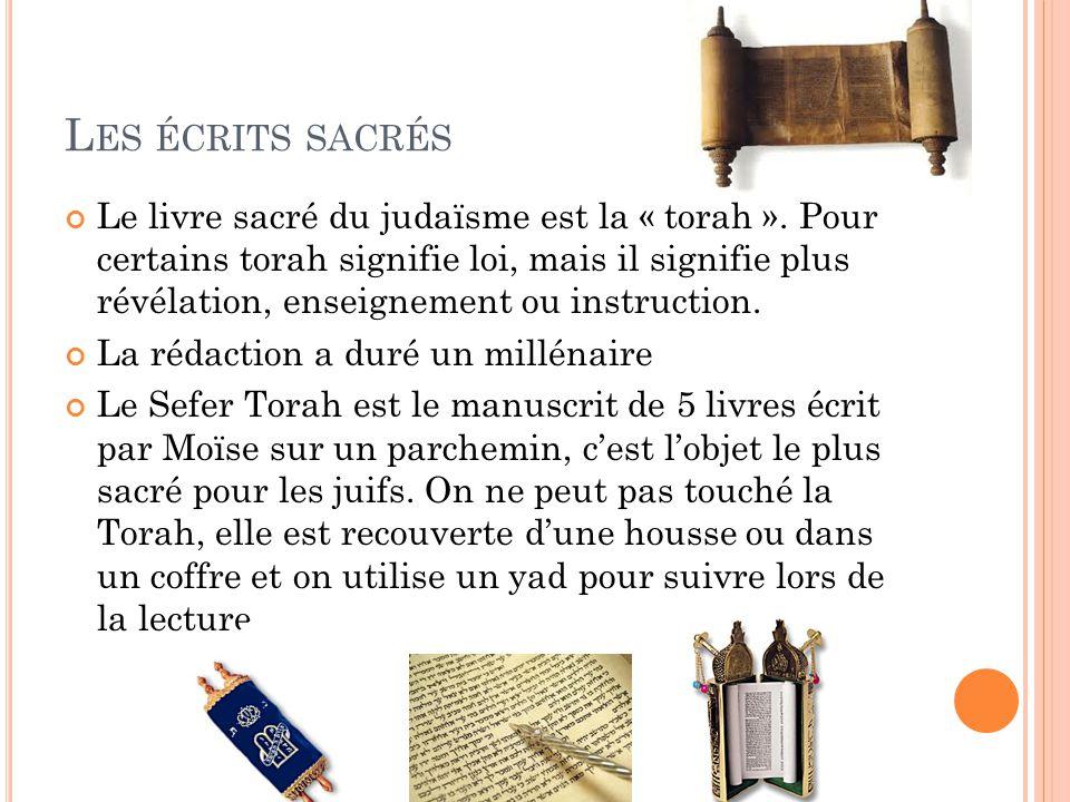 L ES ÉCRITS SACRÉS Le livre sacré du judaïsme est la « torah ».
