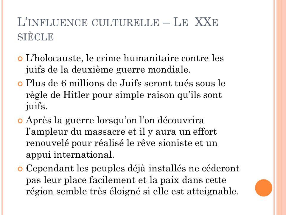 L' INFLUENCE CULTURELLE – L E XX E SIÈCLE L'holocauste, le crime humanitaire contre les juifs de la deuxième guerre mondiale.