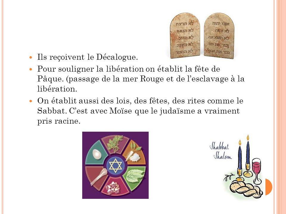 Ils reçoivent le Décalogue.Pour souligner la libération on établit la fête de Pâque.