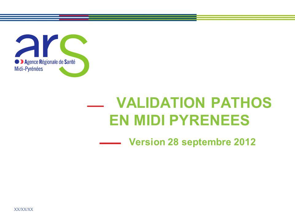 XX/XX/XX VALIDATION PATHOS EN MIDI PYRENEES Version 28 septembre 2012