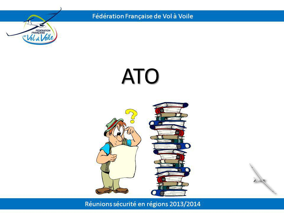ATO Fédération Française de Vol à Voile Réunions sécurité en régions 2013/2014