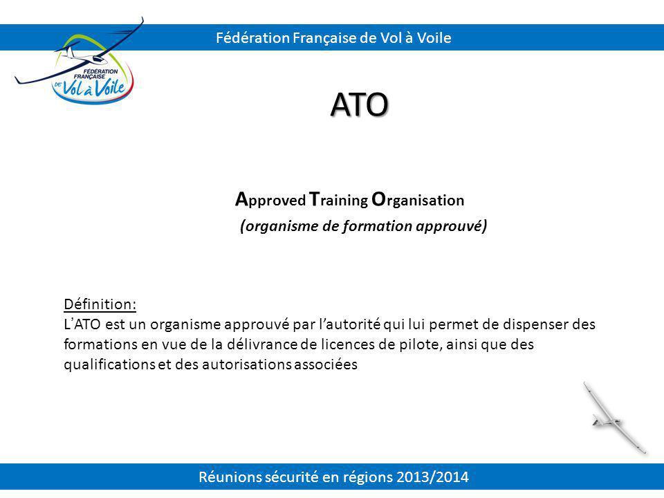 ATO Définition: L'ATO est un organisme approuvé par l'autorité qui lui permet de dispenser des formations en vue de la délivrance de licences de pilot