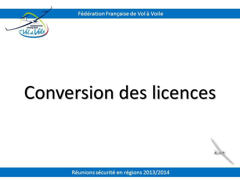Conversion des licences Fédération Française de Vol à Voile Réunions sécurité en régions 2013/2014