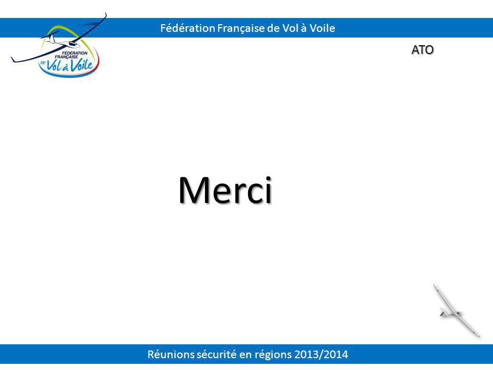 Merci ATO Fédération Française de Vol à Voile Réunions sécurité en régions 2013/2014