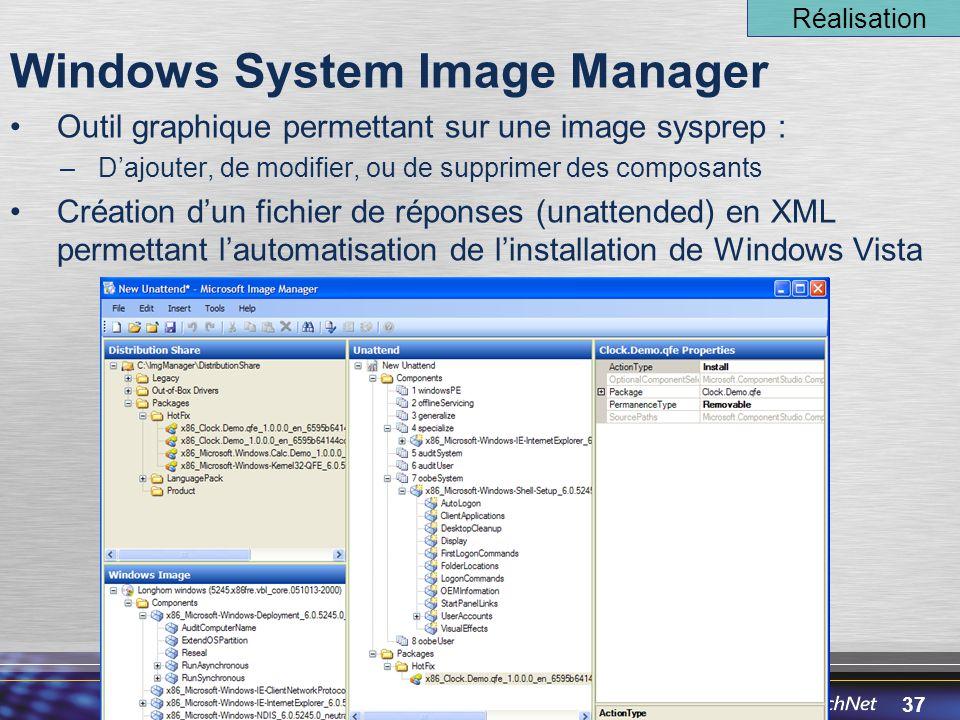 37 Windows System Image Manager Outil graphique permettant sur une image sysprep : –D'ajouter, de modifier, ou de supprimer des composants Création d'un fichier de réponses (unattended) en XML permettant l'automatisation de l'installation de Windows Vista Réalisation