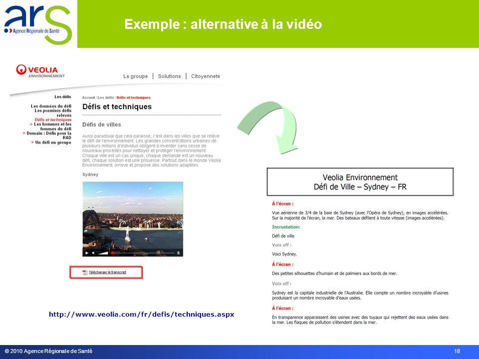 © 2010 Agence Régionale de Santé 18 http://www.veolia.com/fr/defis/techniques.aspx Exemple : alternative à la vidéo