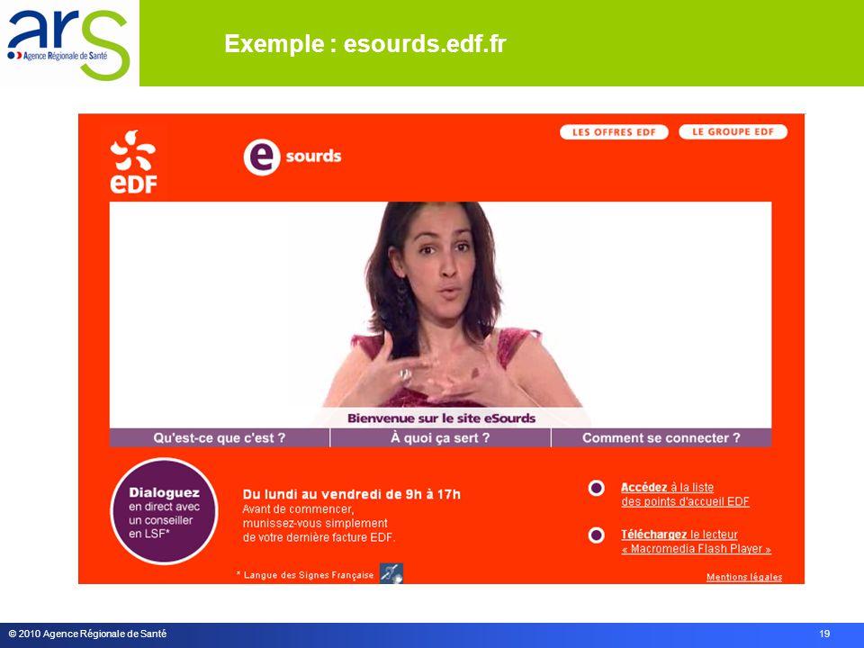 © 2010 Agence Régionale de Santé 19 Exemple : esourds.edf.fr