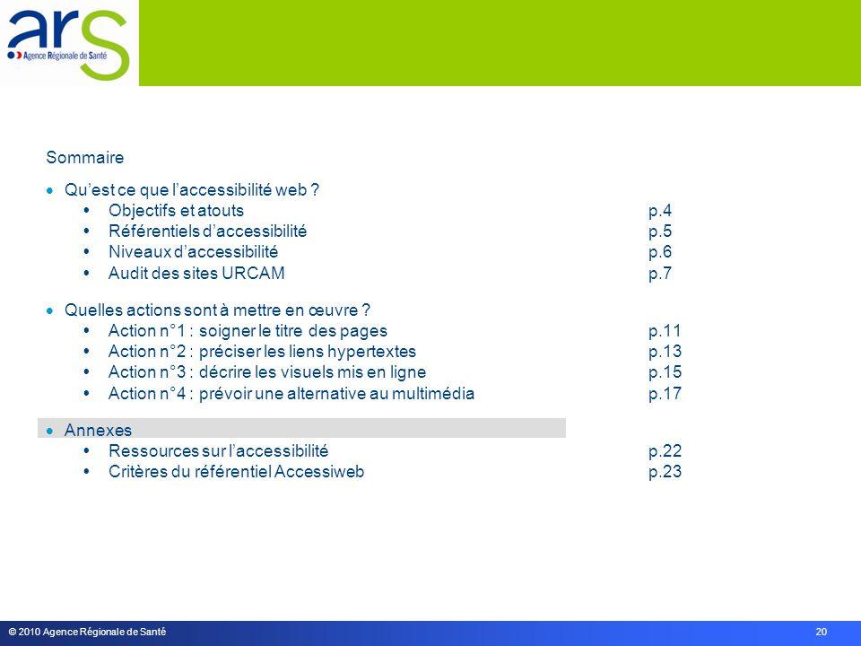 © 2010 Agence Régionale de Santé 20 Sommaire  Qu'est ce que l'accessibilité web .