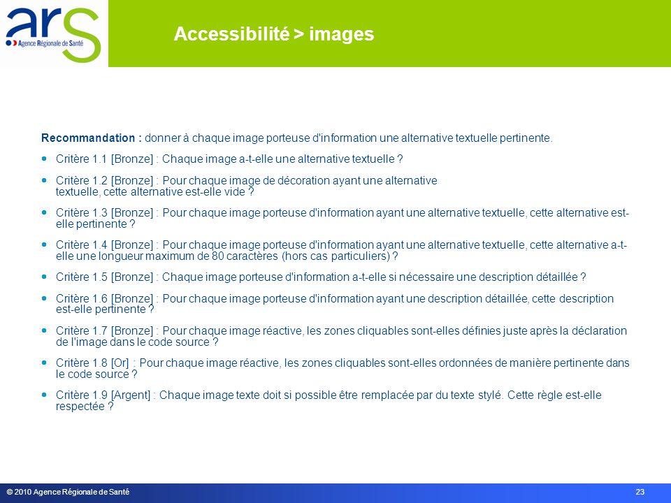 © 2010 Agence Régionale de Santé 23 Recommandation : donner à chaque image porteuse d information une alternative textuelle pertinente.