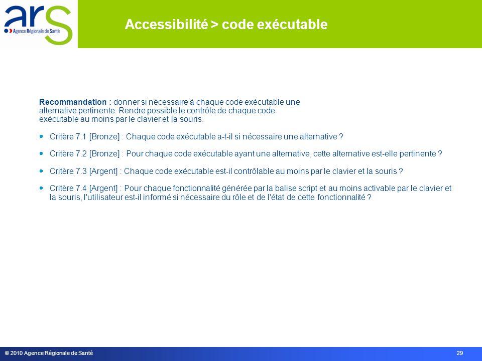 © 2010 Agence Régionale de Santé 29 Recommandation : donner si nécessaire à chaque code exécutable une alternative pertinente.