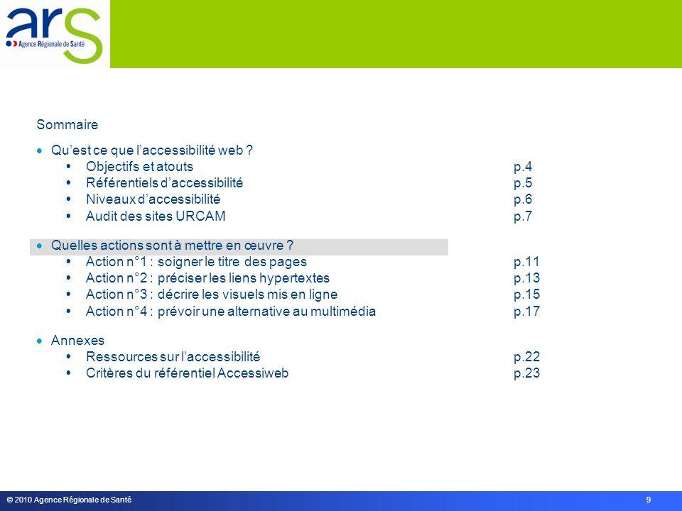 © 2010 Agence Régionale de Santé 9 Sommaire  Qu'est ce que l'accessibilité web .