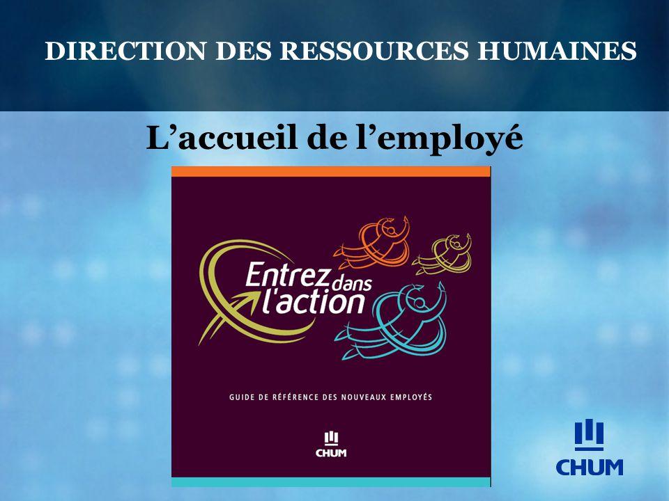 L'accueil de l'employé DIRECTION DES RESSOURCES HUMAINES